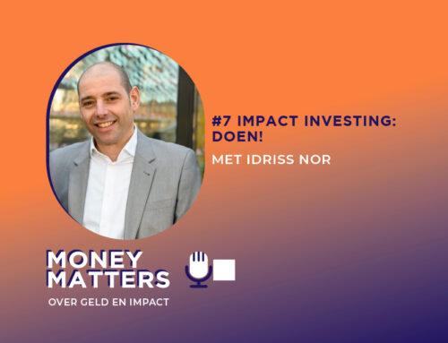 """""""Dit is het momentum voor impact investeren en om te laten zien dat de sector inmiddels volwassen is"""""""